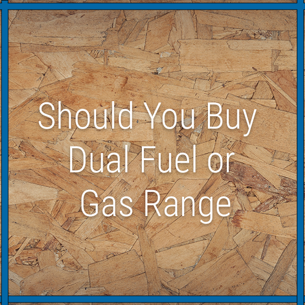 Should You Buy Dual Fuel or Gas Range