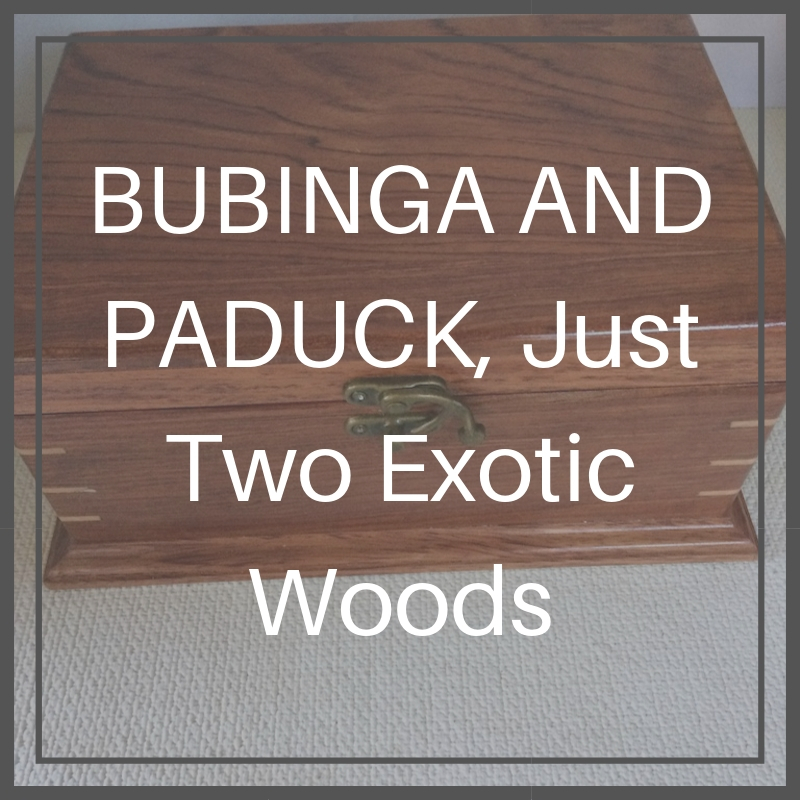 BUBINGA AND PADUCK