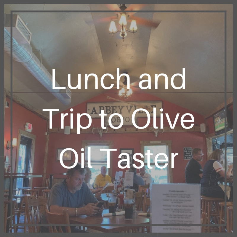 Lunch and Trip to Olive Oil Taster